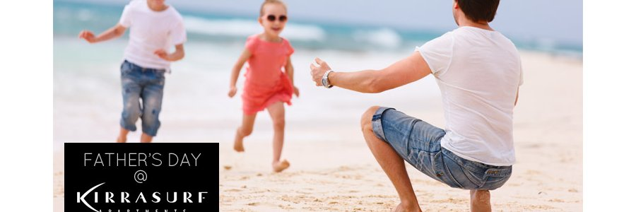 Coolangatta Accommodation Deal For Fathers Day